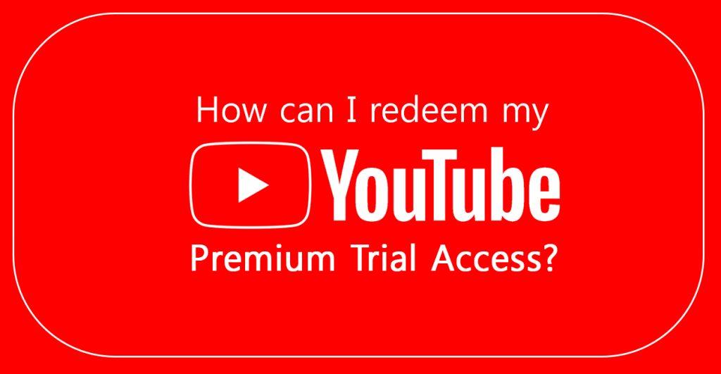 Redeem YouTube Premium Trial