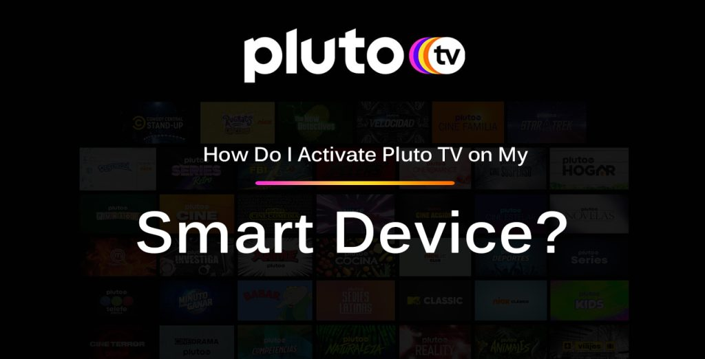 Activate Pluto TV on smart devices