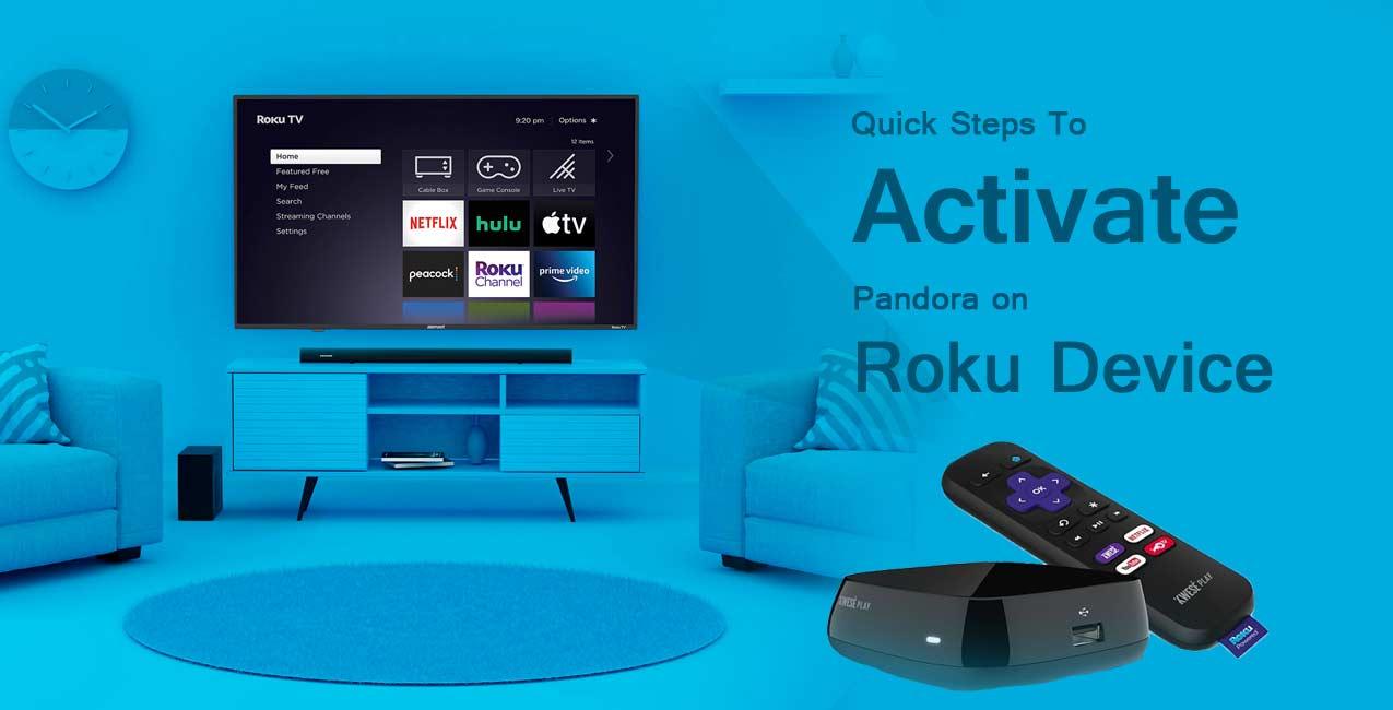 Activating Pandora on Roku Device