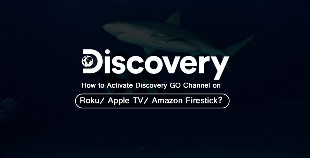 Activate Discovery Go Channel on Roku