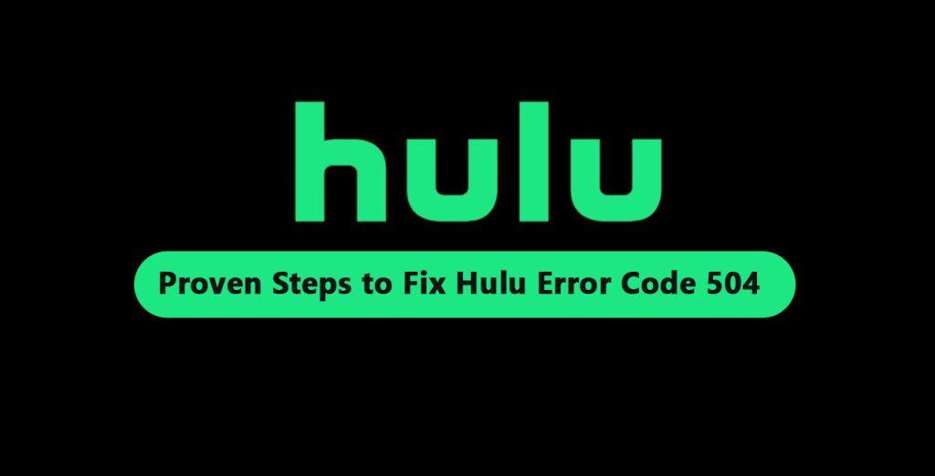 Fix HULU error code 504`