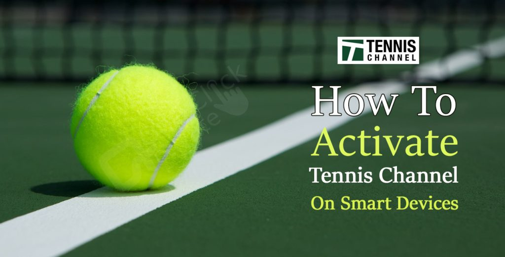 Activate Tennis Channel on Smart Devices