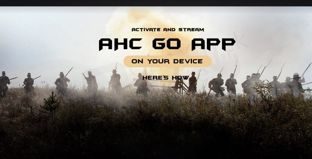 Activate and Stream AHC GO App