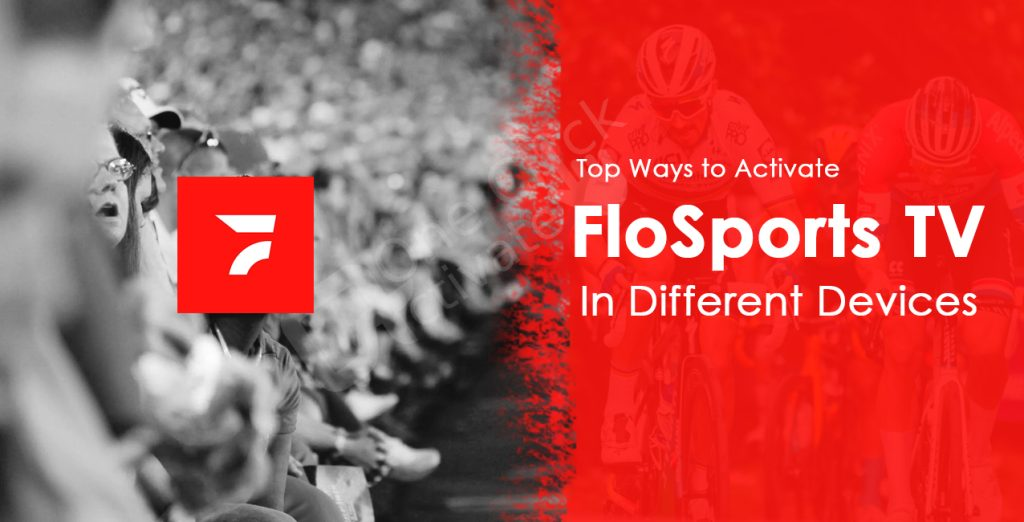 Ways to Activate FloSports TV in Different Devices