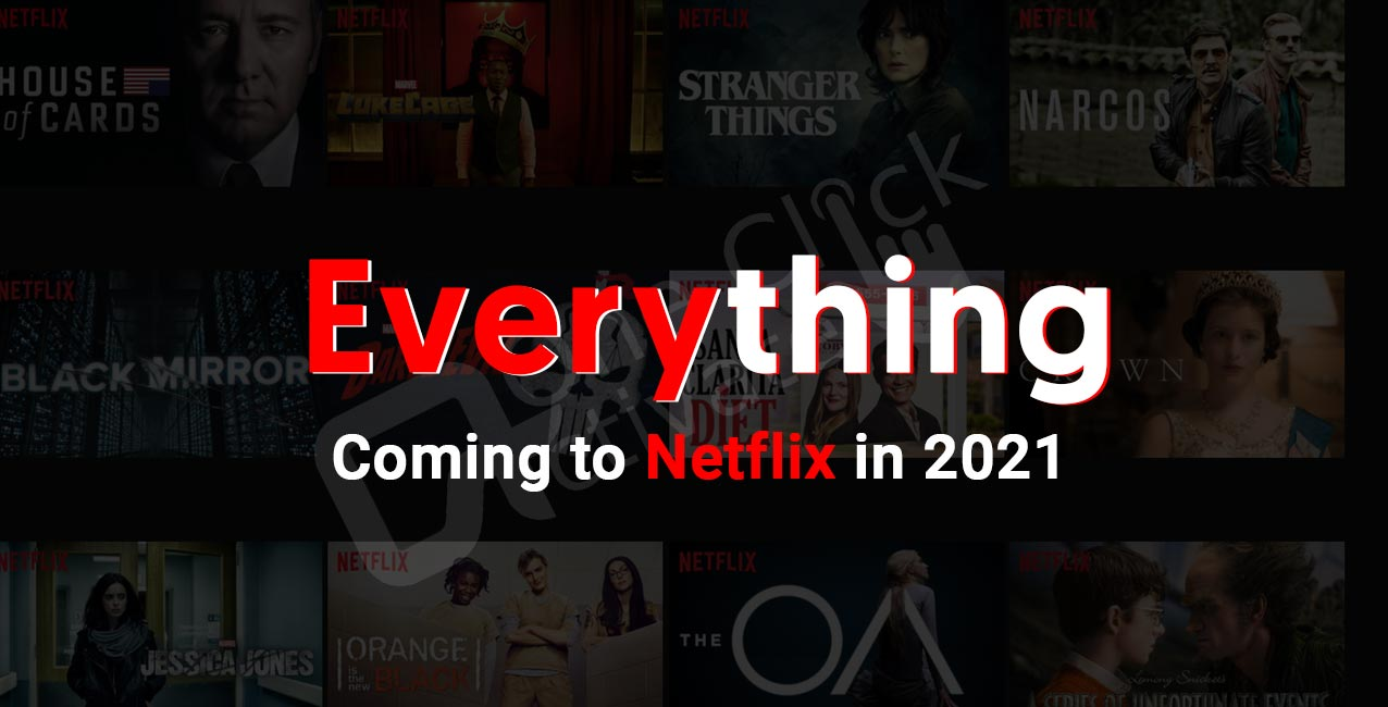 Everything Coming to Netflix in 2021