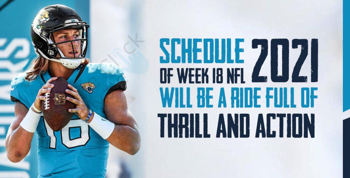 NFL 2021 Schedule Week 18