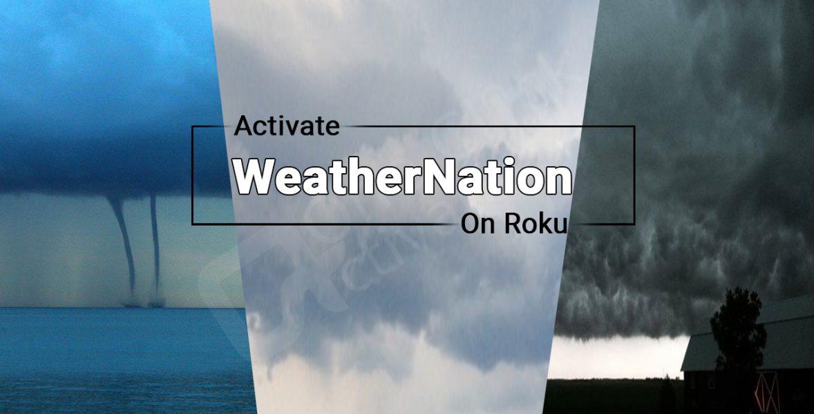 Activate WeatherNation on Roku