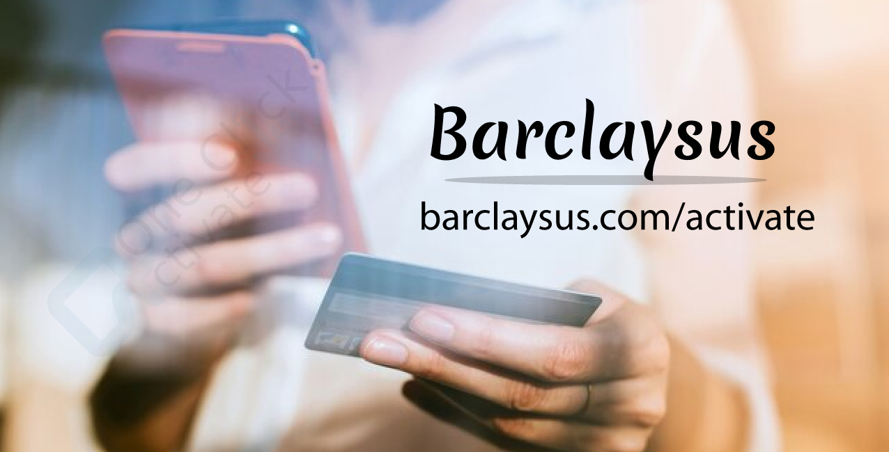 activate Barclays US card -barclaysus.com/activate